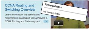 Cisco est explicite: il n'y a pas de pré-requis pour se lancer dans la certification Cisco CCNA